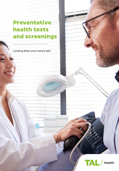 TAL Health Guide - Preventative health tests and screenings