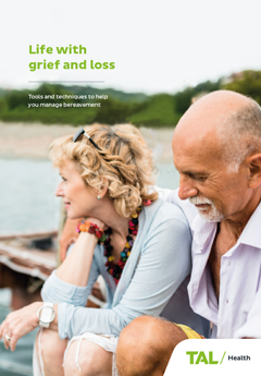 TAL Health Services Guide - Life with grief and loss